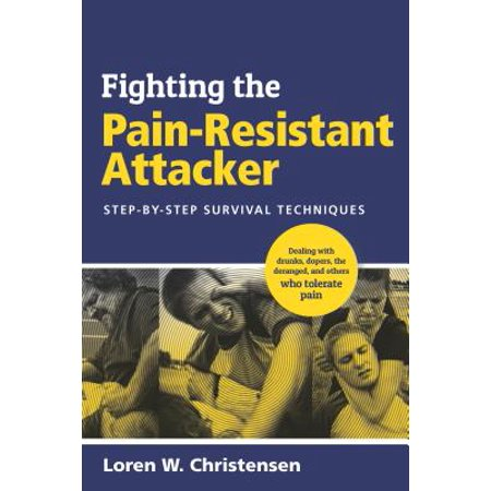 Fighting the Pain Resistant Attacker : Step-By-Step Survival