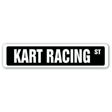KART RACING Street Sign race racer competition tony track | Indoor/Outdoor | 24