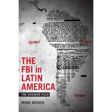 The Fbi In Latin America   The Ecuador Files