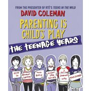 Parenting is Child's Play: The Teenage Years - eBook
