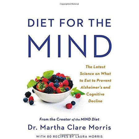 Diet for the MIND: The Latest Science on What to Eat to Prevent Alzheimer's and Cognitive Decline - image 1 of 1