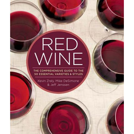 Red Wine : The Comprehensive Guide to the 50 Essential Varieties &