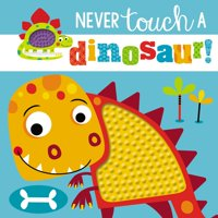 Never Touch a Dinosaur (Board Book)