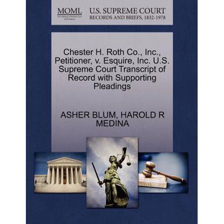 Chester H. Roth Co., Inc., Petitioner, V. Esquire, Inc. U.S. Supreme Court Transcript of Record with Supporting