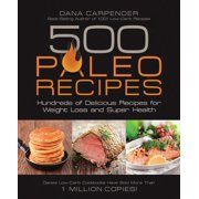 500 Paleo Recipes: Hundreds of Delicious Recipes for Weight Loss and Super Health (Paperback)