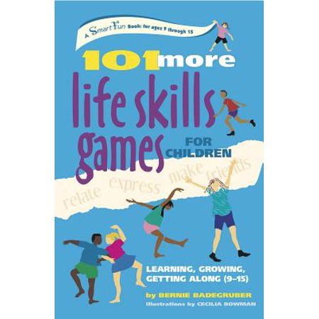 101 More Life Skills Games for Children : Learning, Growing, Getting Along (Ages 9-15) (Halloween 101 Games)
