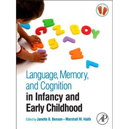 Language, Memory, and Cognition in Infancy and Early Childhood -