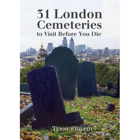 31 London Cemeteries to Visit Before You Die - eBook ()