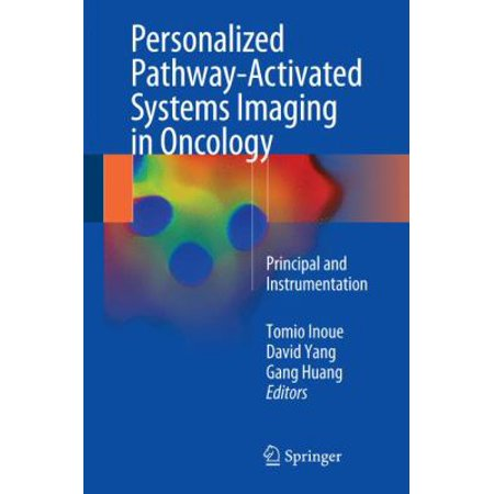 Personalized Pathway Activated Systems Imaging In Oncology  Principal And Instrumentation