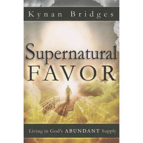 Supernatural Favor: Living in God's Abundant Supply