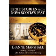 True Stories from Nova Scotia's Past - eBook