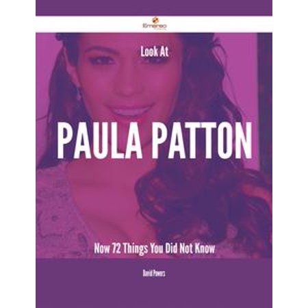 Look At Paula Patton Now - 72 Things You Did Not Know - eBook