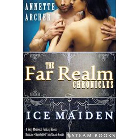 Ice Maiden - A Sexy Medieval Fantasy Erotic Romance Novelette From Steam Books - - Medieval Maiden