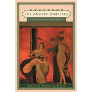 Ancient Mysteries: A Sourcebook of Sacred Texts (Paperback)