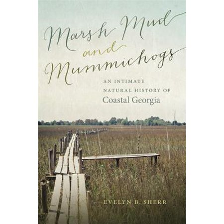Evelyn Naturals (Marsh Mud and Mummichogs : An Intimate Natural History of Coastal Georgia )