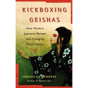 A Kickboxing Geishas : How Modern Japanese Women Are Changing Their Nation