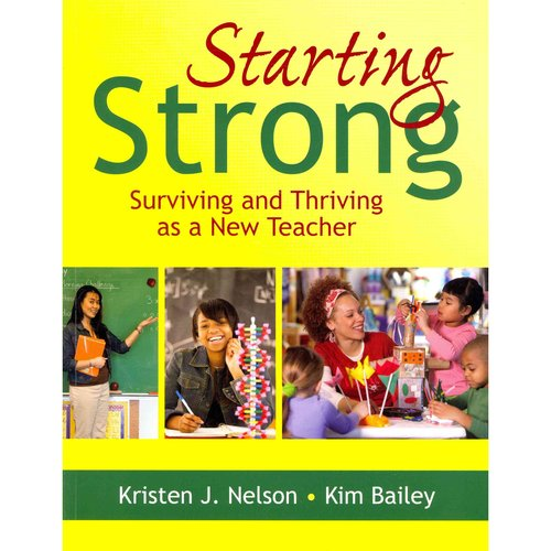Starting Strong: Surviving and Thriving As a New Teacher