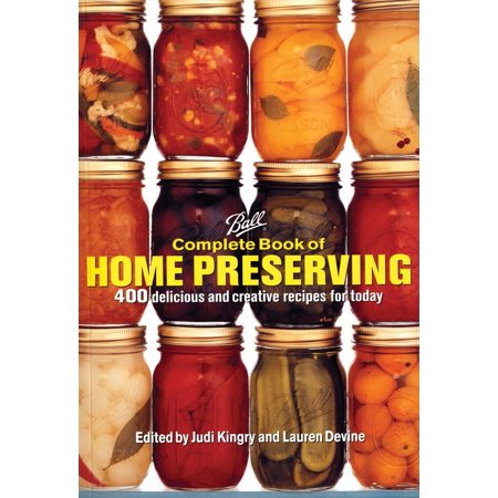 Ball Complete Book of Home Preserving : 400 Delicious and Creative Recipes for - Halloween Cheese Ball Recipe
