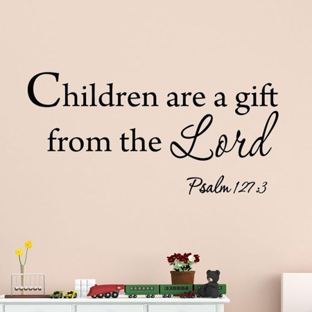VWAQ Children Are A Gift From The Lord Psalm 127:3 Wall Decal Nursery Wall Art VWAQ-3003 (30