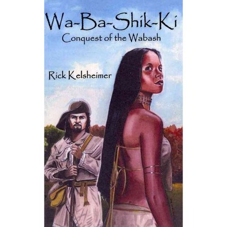 Wa Ba Shik Ki  Conquest Of The Wabash