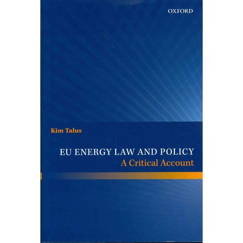 EU Energy Law and Policy: A Critical Account
