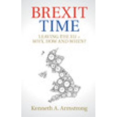 Brexit Time  Leaving The Eu   Why  How And When