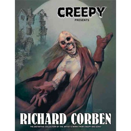 Creepy Presents: Richard Corben by