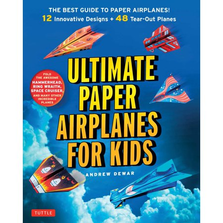 Ultimate Paper Airplanes for Kids : The Best Guide to Paper Airplanes!: Includes Instruction Book with 12 Innovative Designs & 48 Tear-Out Paper (Tv Guide Magazine Subscription Best Price)