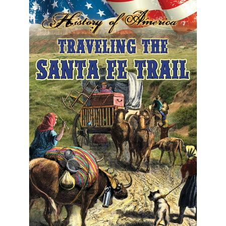 Traveling The Santa Fe Trail - eBook