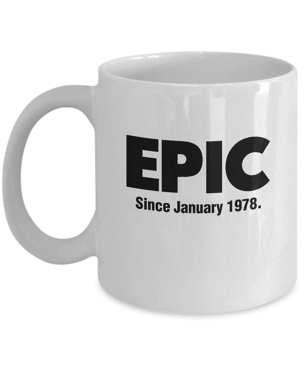 Epic Since January 1978 Coffee Tea Gift Mug 40th Birthday Gag