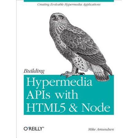 Building Hypermedia APIs with HTML5 and Node -
