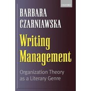 Writing Management : Organization Theory as a Literary Genre (Paperback)