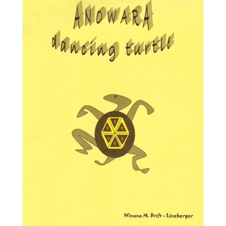 Anowara  Dancing Turtle  A Native American Childs Journey From Reservation To Revelation