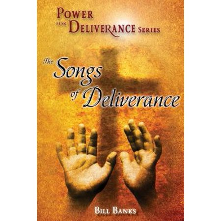 Power of Deliverance, Songs of Deliverance : Over 60 Demonic Spirits Encountered and Defeated!