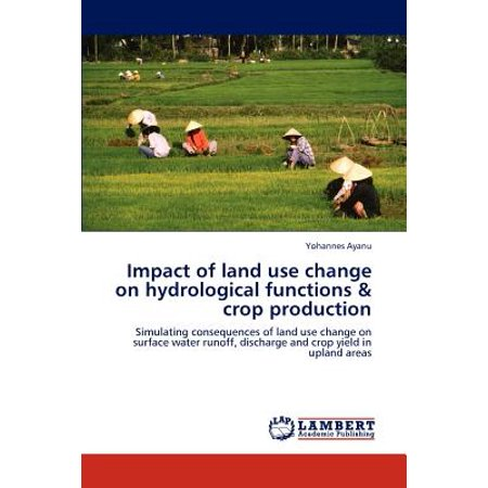 Impact of Land Use Change on Hydrological Functions & Crop
