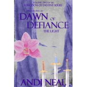 Dawn of Defiance: The Light (Kingdom of Destiny Book 10) - eBook