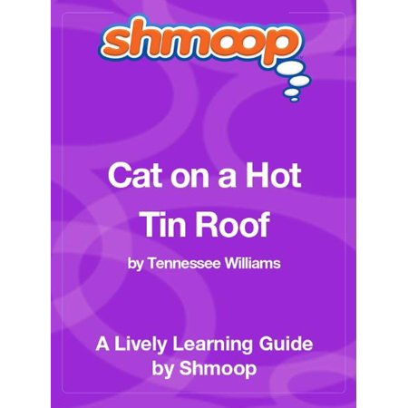 Shmoop Literature Guide: Cat on a Hot Tin Roof -