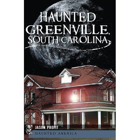 Haunted Greenville, South Carolina - - Party City Greenville South Carolina