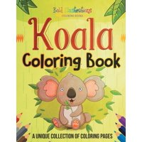 Koala Coloring Book! a Unique Collection of Coloring Pages (Paperback)