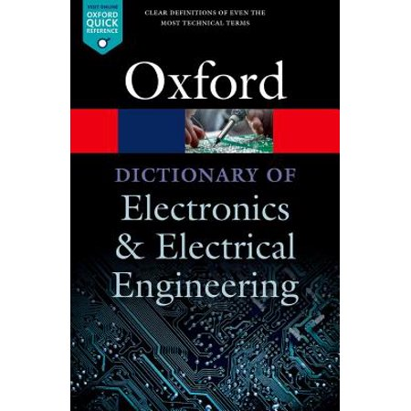 A Dictionary of Electronics and Electrical Engineering](encyclopedia of electrical and electronics engineering)