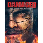 Damaged: When the Noise Stops, Survival Begins - eBook