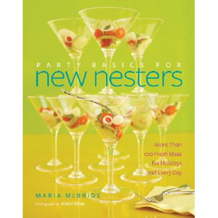 Party Basics for New Nesters : More Than 100 Fresh Ideas for Holidays and Every Day](Holiday Office Party Ideas)