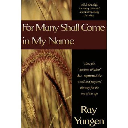 For Many Shall Come in My Name : How the