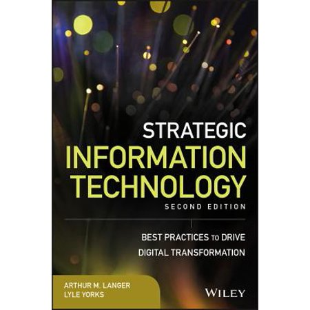 Strategic Information Technology : Best Practices to Drive Digital