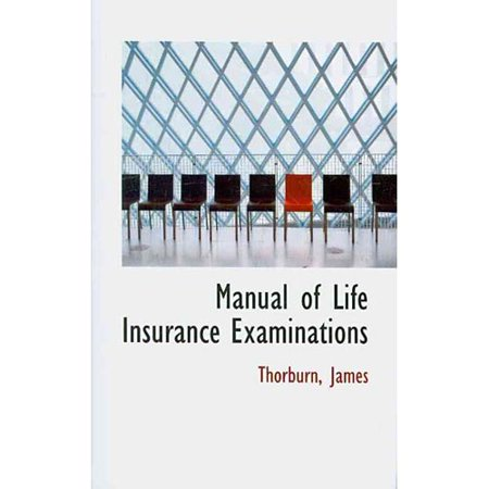 Manual Of Life Insurance Examinations