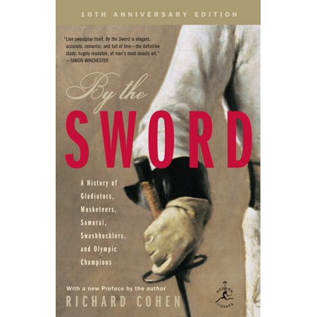 By the Sword : A History of Gladiators, Musketeers, Samurai, Swashbucklers, and Olympic Champions; 10th anniversary - Musketeer Sword