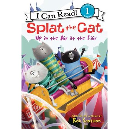 Splat the Cat: Up in the Air at the Fair (Rk Lilley Up In The Air Series)