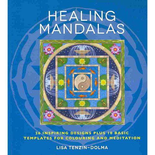 Healing Mandalas: 32 Inspiring Designs plus 10 Basic Templates for Colouring and Meditation
