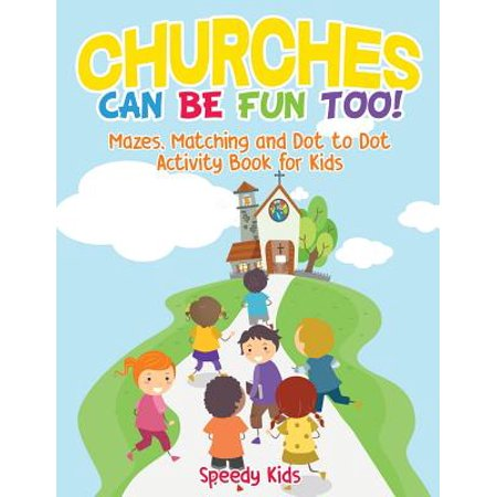 Churches Can Be Fun Too! Mazes, Matching and Dot to Dot Activity Book for - Church Youth Activities For Halloween