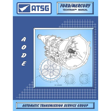 AODE / 4R70W Ford Transmission Repair Manual (AODE Transmission - 4R70W - 4R70W Transmission - 4R70W Rebuild Kit - Best Repair Book Available!) By ATSG Ship from